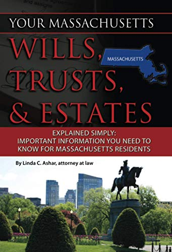 9781601384232: Your Massachusetts Wills, Trusts, & Estates Explained Simply: Important Information You Need to Know for Massachusetts Residents (Back-To-Basics)