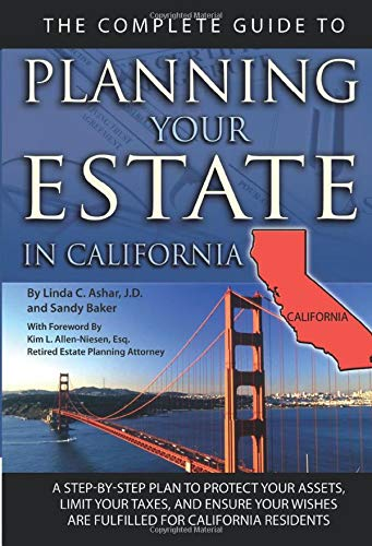 9781601384256: The Complete Guide to Planning Your Estate In California: A Step-By-Step Plan to Protect Your Assets, Limit Your Taxes, and Ensure Your Wishes Are Fulfilled for California Residents (Back-To-Basics)