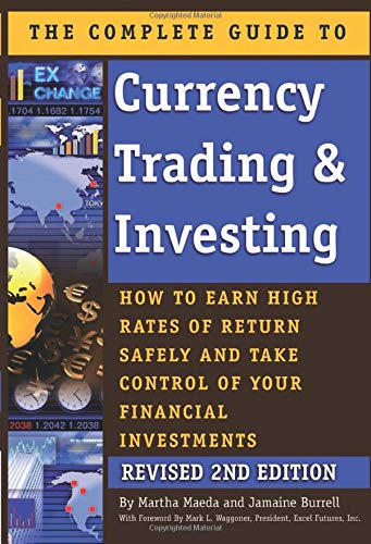 9781601384423: The Complete Guide to Currency Trading & Investing: How to Earn High Rates of Return Safely and Take Control of Your Financial Investments REVISED 2ND EDITION