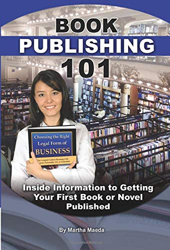 9781601385642: Book Publishing 101: Inside Information to Getting Your First Book or Novel Published