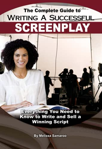 9781601386076: The Complete Guide to Writing a Successful Screenplay: Everything You Need to Know to Write and Sell a Winning Script
