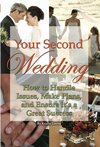 Your Second Wedding: How to Handle Issues,: Lorette, Kristie