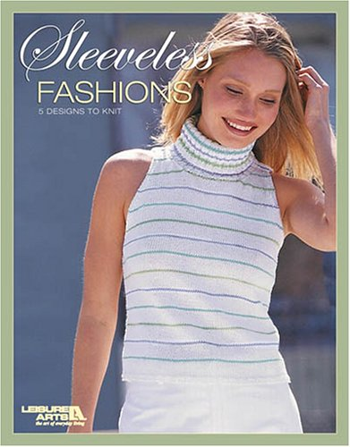 Sleeveless Fashions (Leisure Arts #4386) (1601400373) by Spinrite