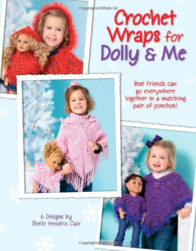 9781601400420: Crochet Wraps For Dolly & Me (Leisure Arts #4448)