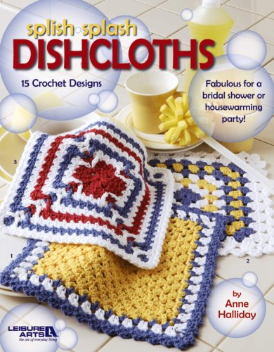 Splish Splash Dishcloths (Leisure Arts #3987): Leisure Arts Anne