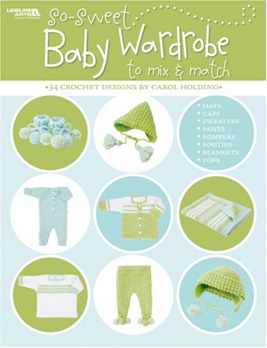 9781601401373: So Sweet Baby Wardrobe to Mix & Match (Leisure Arts #4339)