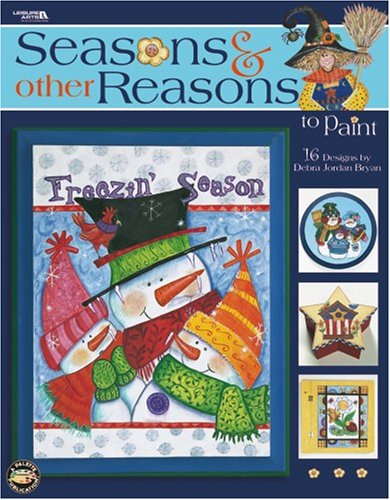 Seasons & Other Reasons to Paint (Leisure Arts #22613): Debra Jordon Bryan