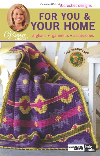 For You & Your Home (Leisure Arts #75265): Vanna White, Leisure Arts