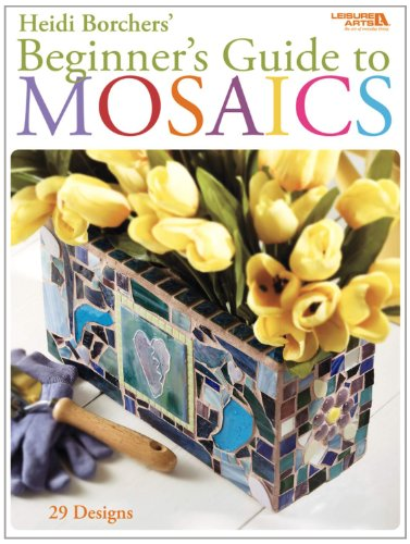 9781601402301: Beginner's Guide to Mosaics (Leisure Arts #4668)