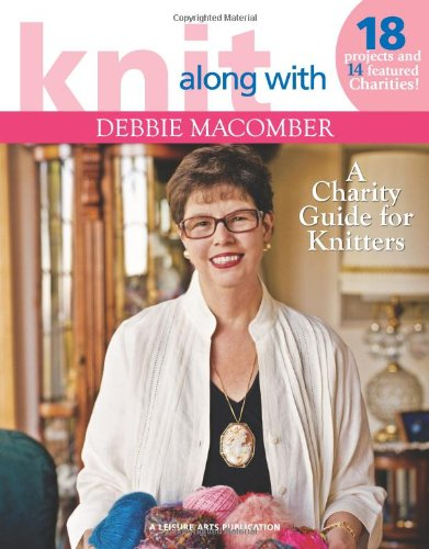 Knit Along with Debbie Macomber: A Charity Guide for Knitters: Macomber, Debbie