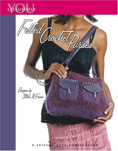 9781601402356: Felted Crochet Purses (Leisure Arts #4114) (Exclusively You)