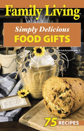 9781601402516: Family Living: Simply Delicious Food Gift (Leisure Arts #76006)