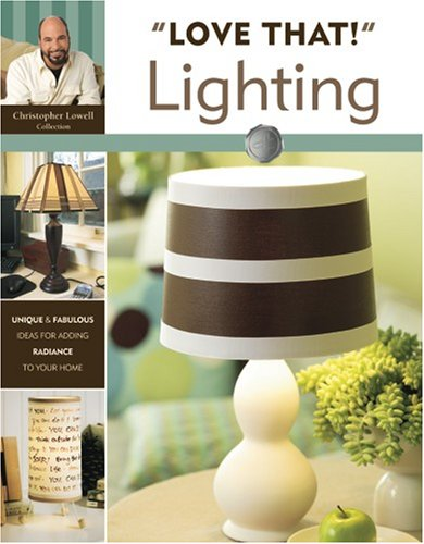 """Love That!"" Lighting (Leisure Arts #4065) (1601402767) by Christopher Lowell; Leisure Arts"