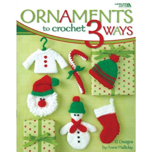 Ornaments to Crochet 3 Ways (Leisure Arts: Anne Halliday; Leisure