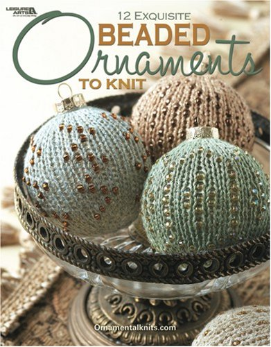 9781601403704: Beaded Ornaments to Knit (Leisure Arts #4595)