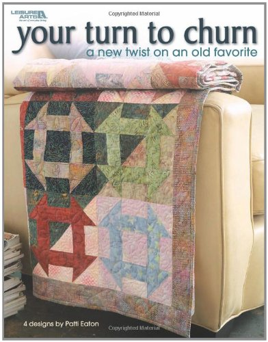 9781601403735: Your Turn to Churn (Leisure Arts #4052): a new twist on an old favorite