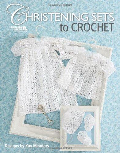 9781601404596: Christening Sets to Crochet (Leisure Arts #4267)