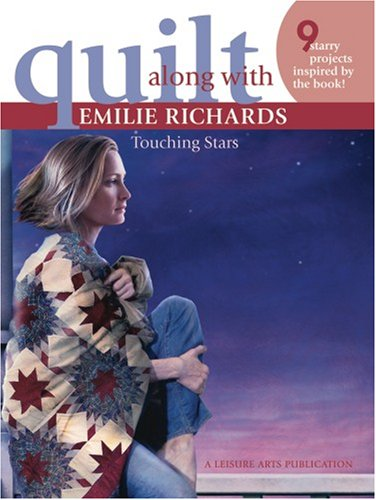 9781601405142: Quilt Along with Emilie Richards ? Touching Stars (Leisure Arts #4288)