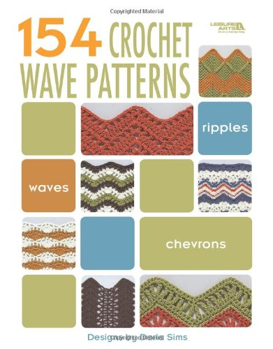 154 Crochet Wave Patterns (Leisure Arts #4312): Darla Sims