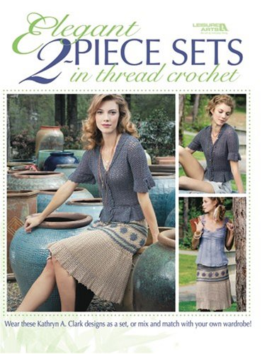 9781601406422: Elegant Two-Piece Sets in Thread Crochet (Leisure Arts #4402)