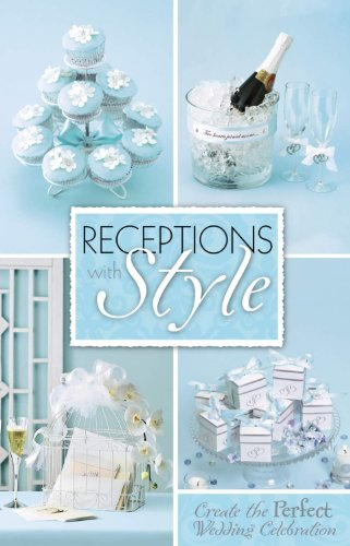 Receptions With Style (Leisure Arts #75154) (9781601406460) by Leisure Arts