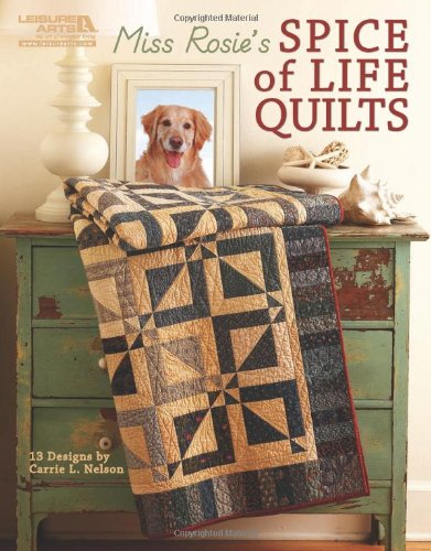 9781601406613: Miss Rosie's Spice of Life Quilts (Leisure Arts #5026)