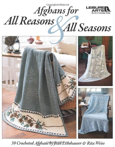 9781601406729: Afghans for All Reasons & All Seasons (Leisure Arts #4422)