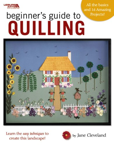Beginner's Guide to Quilling (Leisure Arts #4425): Jane Cleveland