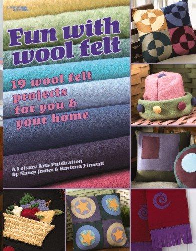 Fun with Wool Felt (Leisure Arts #3612): Banar