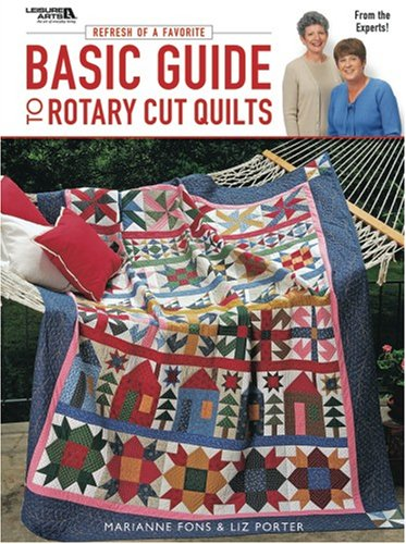Basic Guide to Rotary Quilts (Leisure Arts: Fons/Porter