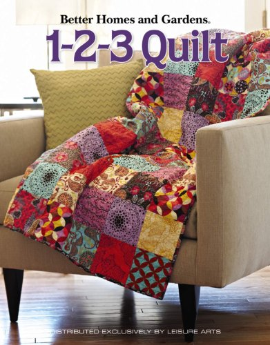 9781601408204: Better Homes and Gardens: 1-2-3 Quilt (Leisure Arts #4566) (Better Homes Garden)