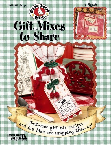 Gooseberry Patch: Gift Mixes to Share (Leisure Arts #3663) (Gooseberry Patch (Leisure Arts)): ...
