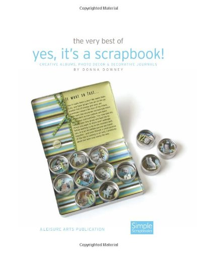9781601408594: The Very Best of Yes, It's a Scrapbook!: Creative Albums, Photo Decor and Decorative Journals