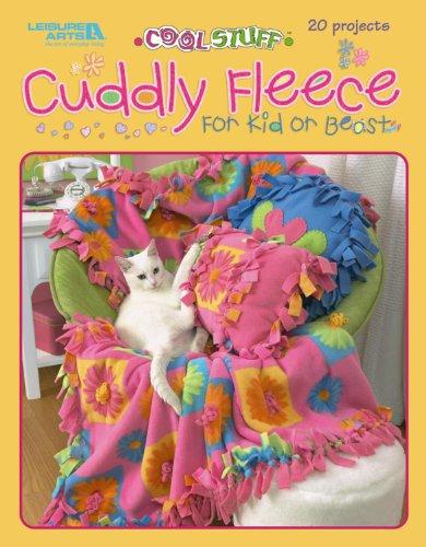 9781601408709: Cool Stuff Cuddly Fleece for Kid & Beast (Leisure Arts #3831)