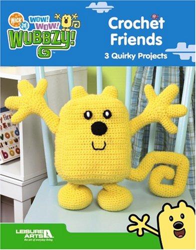 Wow! Wow! Wubbzy! Crochet Friends (Leisure Arts: Bolder Media, Inc.