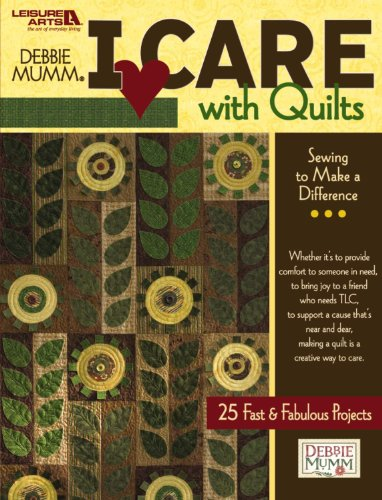 Debbie Mumm's I Care with Quilts (Leisure Arts #4736) (160140915X) by Debbie Mumm; Leisure Arts