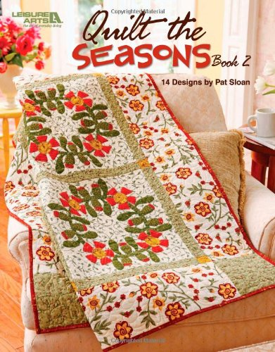 9781601409171: Quilt the Seasons, Book 2 (Leisure Arts #4738)