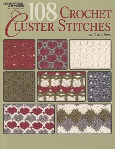 108 Crochet Cluster Stitches: Darla Sims