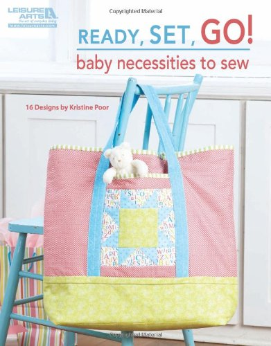 9781601409935: Ready, Set, Go! Baby Necessities to Sew (Leisure Arts #5073)