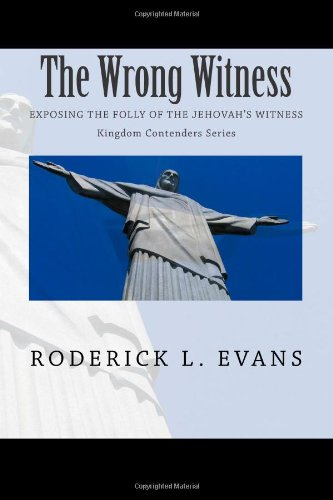 9781601410122: The Wrong Witness: Exposing the Folly of the Jehovah's Witness