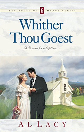 9781601420046: Whither Thou Goest (Angel of Mercy Series #6)