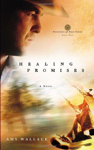 9781601420107: Healing Promises (Defenders of Hope Series #2)