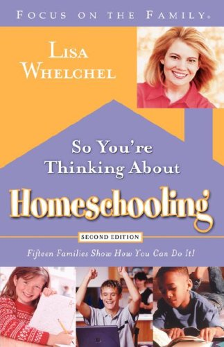 9781601420336: So You're Thinking About Homeschooling: Fifteen Families Show How You Can Do It