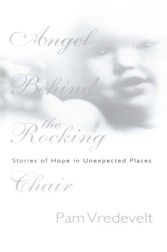 9781601420367: Angel Behind the Rocking Chair: Stories of Hope in Unexpected Places