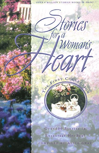 9781601420411: Stories for a Woman's Heart: Over 100 Stories to Encourage Her Soul (Stories For the Heart)