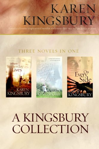 9781601420640: A Kingsbury Collection: Three Novels - Where Yesterday Lives/When Joy Came to Stay/On Every Side