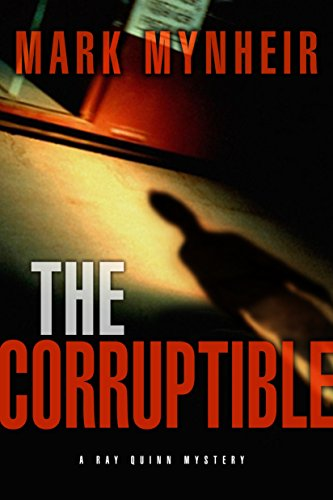 9781601420749: The Corruptible: A Ray Quinn Mystery
