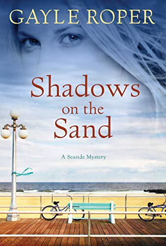 Shadows on the Sand: A Seaside Mystery (Seaside Mysteries): Gayle Roper