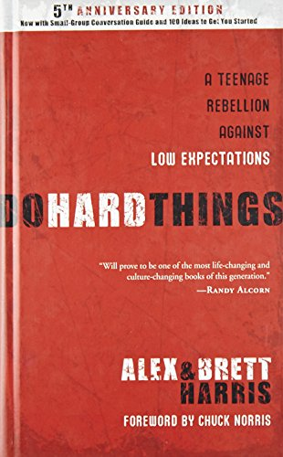 9781601421128: Do Hard Things: A Teenage Rebellion Against Low Expectations