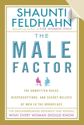 9781601421203: The Male Factor [Faith-Based Edition]: The Unwritten Rules, Misperceptions, and Secret Beliefs of Men in the Workplace